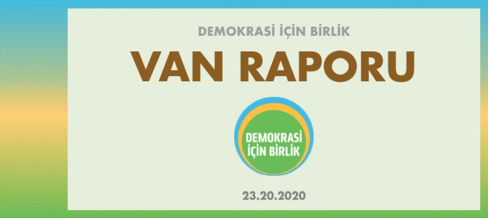 Demokrasi İçin Birlik Koordinasyonu Van Raporunu Yayınladı