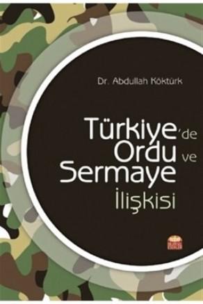 Türkiye'de Ordu Sermaye İlişkisinin Kitabı Yazıldı